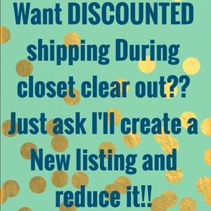 Other - Get discount shipping during closet clear out